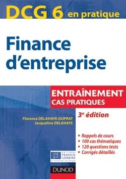 DCG 6 - FINANCE D'ENTREPRISE - 3E EDITION - ENTRAINEMENT, CAS PRATIQUES