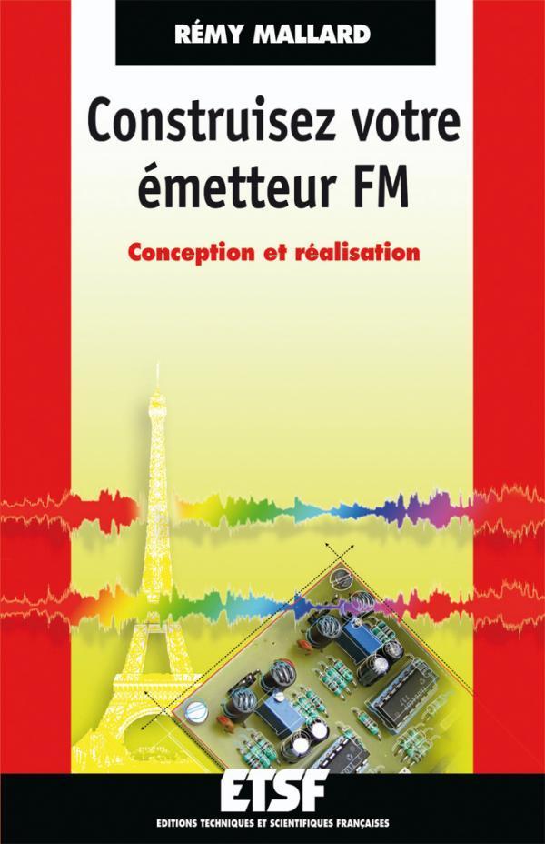 CONSTRUISEZ VOTRE EMETTEUR FM - CONCEPTION ET REALISATION