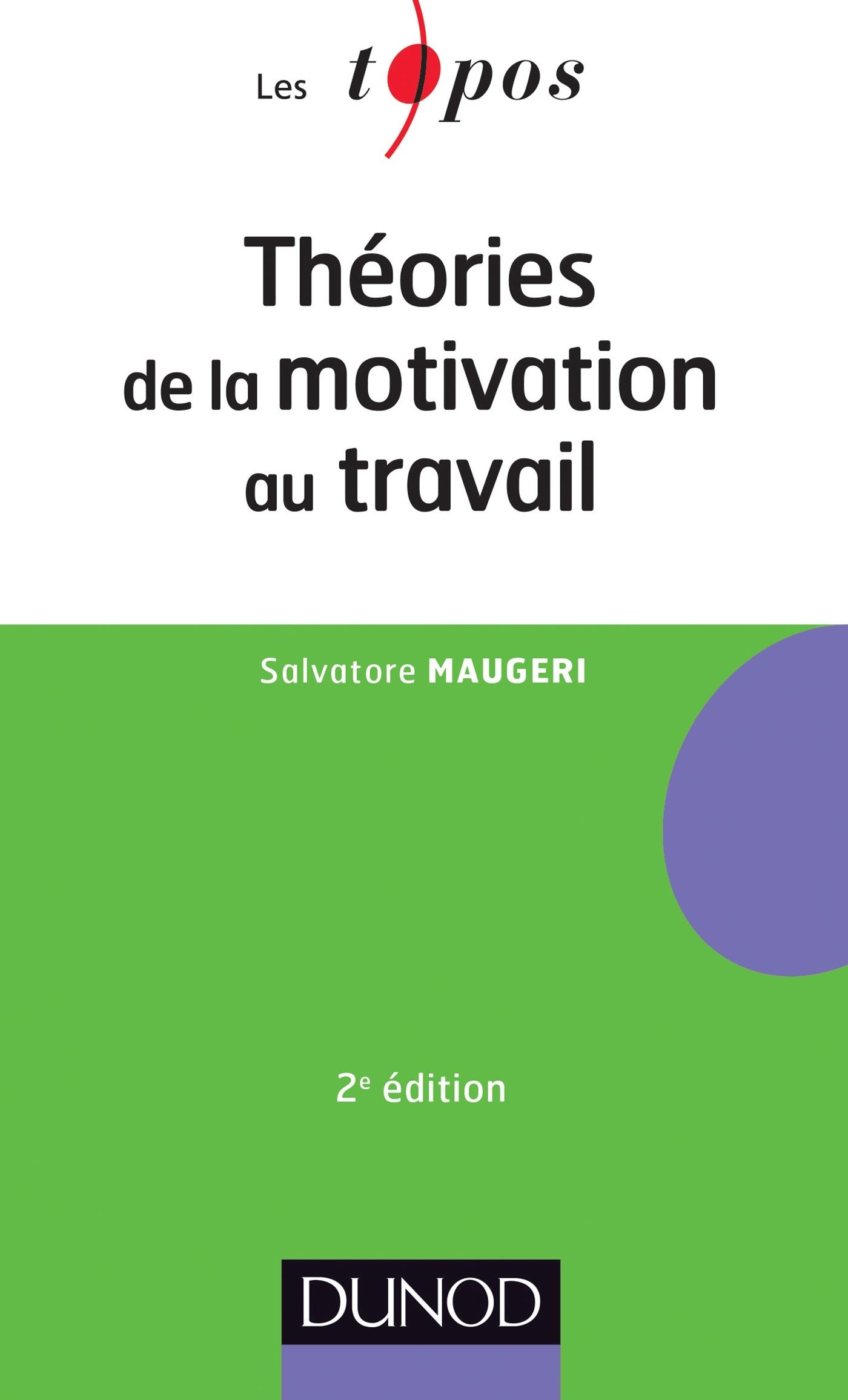 THEORIES DE LA MOTIVATION AU TRAVAIL - 2EME EDITION