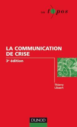 LA COMMUNICATION DE CRISE - 3EME EDITION