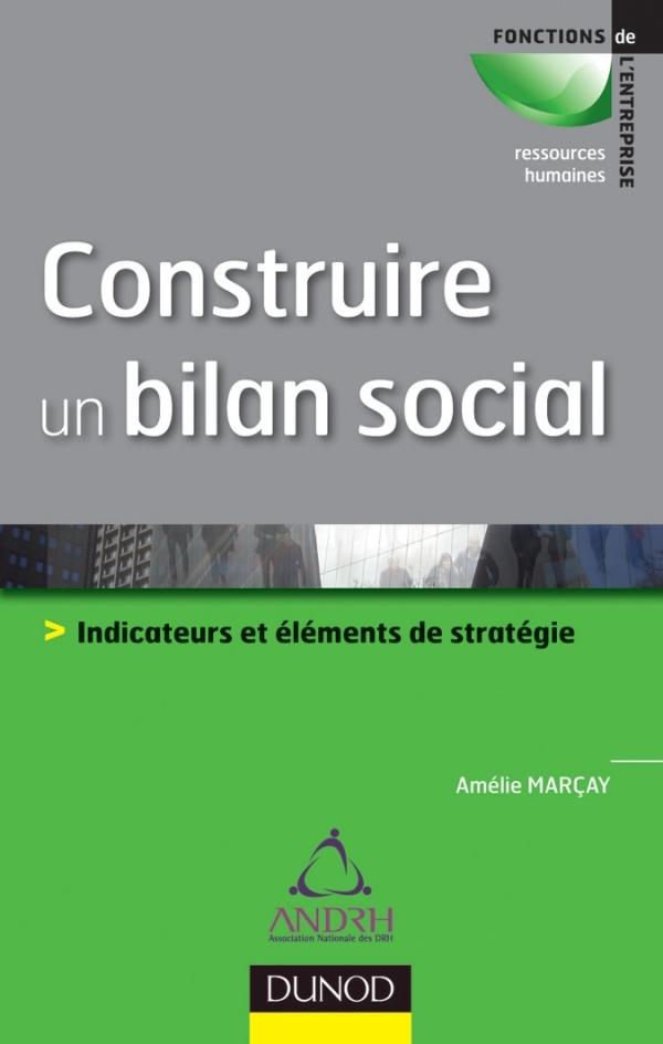 CONSTRUIRE UN BILAN SOCIAL - OUTIL DE PILOTAGE ET DE DEVELOPPEMENT STRATEGIQUE