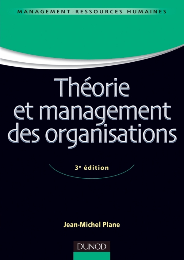 THEORIE ET MANAGEMENT DES ORGANISATIONS - 3E ED.