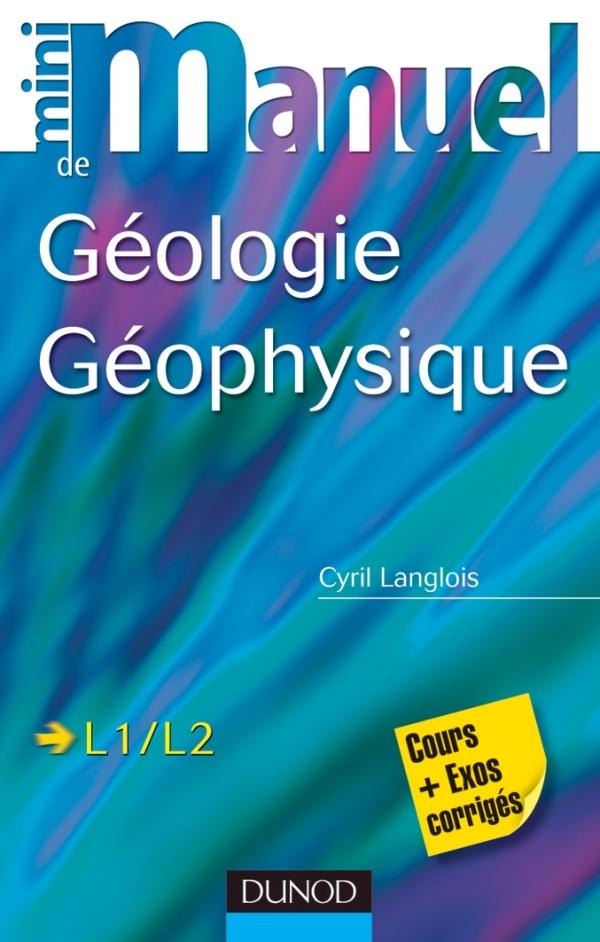 MINI MANUEL DE GEOLOGIE - GEOPHYSIQUE - COURS + EXOS CORRIGES