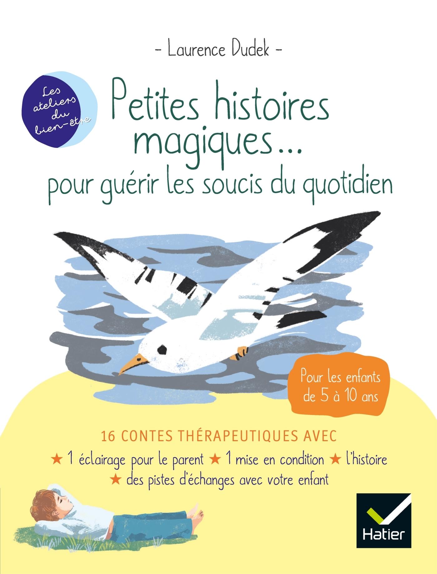 PETITES HISTOIRES MAGIQUES... POUR GUERIR LES SOUCIS DU QUOTIDIEN