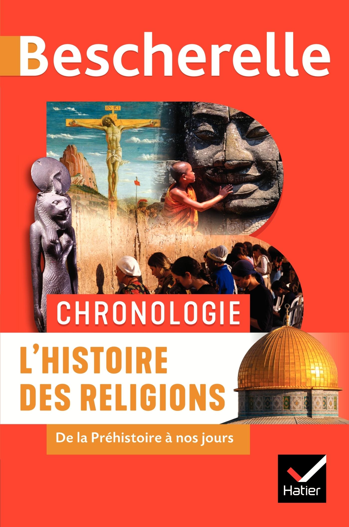 BESCHERELLE CHRONOLOGIE DE L'HISTOIRE DES RELIGIONS - DE LA PREHISTOIRE A NOS JOURS