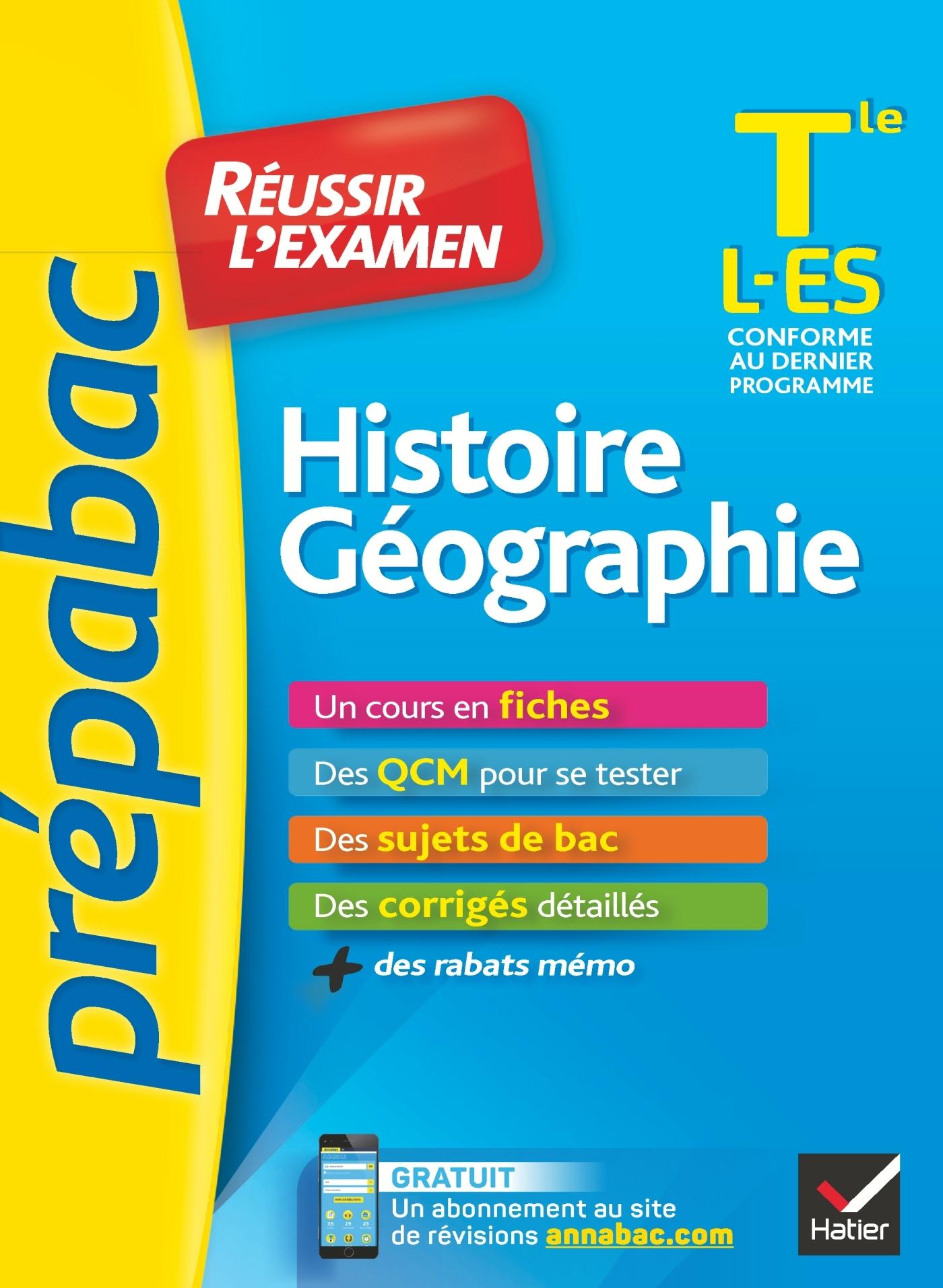 HISTOIRE-GEOGRAPHIE TLE L, ES - PREPABAC REUSSIR L'EXAMEN - FICHES DE COURS ET SUJETS DE BAC CORRIGE