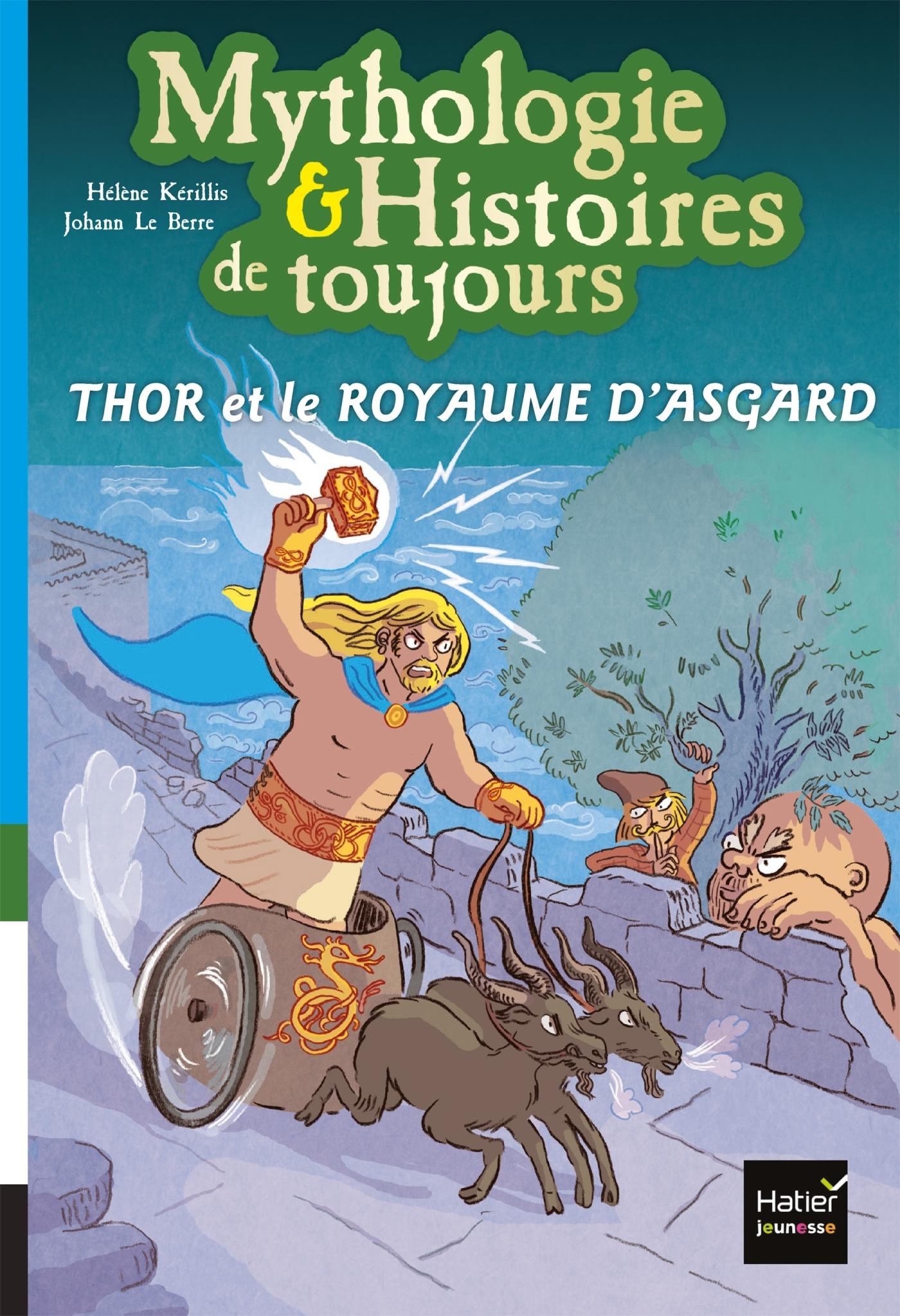 MYTHOLOGIE & HISTOIRES DE TOUJOURS - T10 - THOR ET LE ROYAUME D'ASGARD