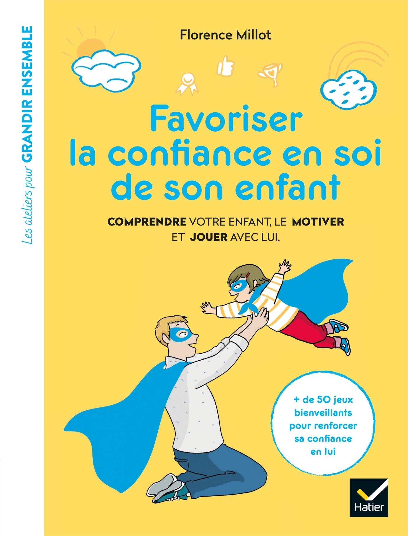FAVORISER LA CONFIANCE EN SOI DE SON ENFANT