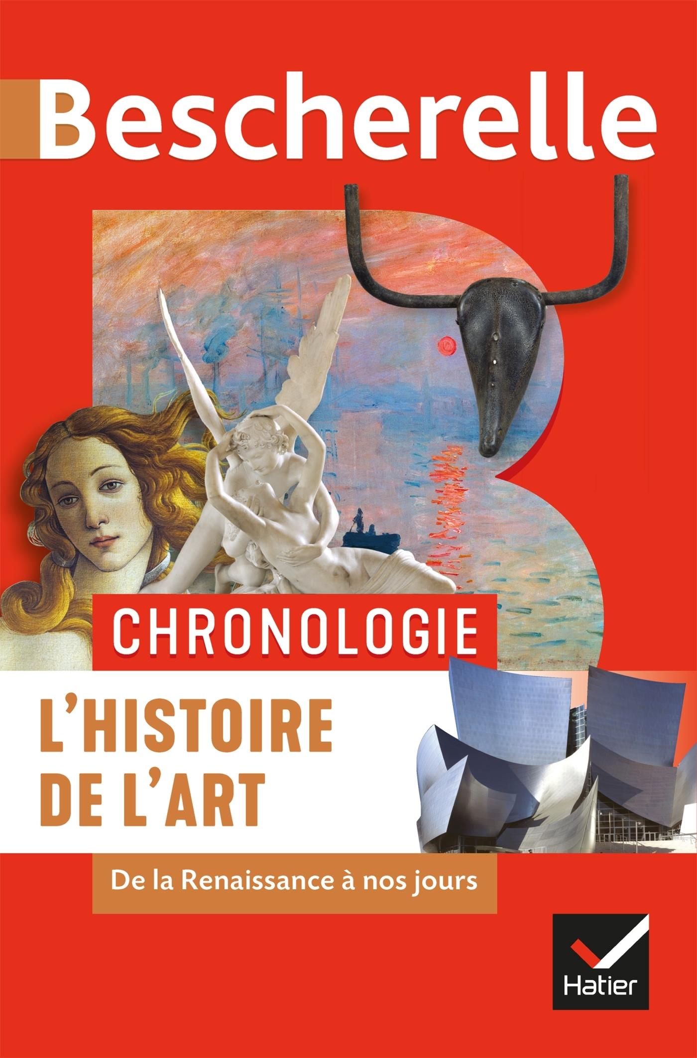 BESCHERELLE CHRONOLOGIE DE L'HISTOIRE DE L'ART - DE LA RENAISSANCE A NOS JOURS