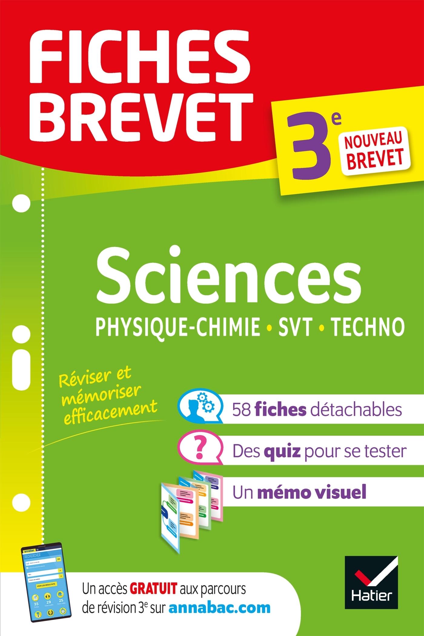 FICHES BREVET SCIENCES 3E : PHYSIQUE-CHIMIE, SVT, TECHNOLOGIE - FICHES DE REVISION POUR LE NOUVEAU B
