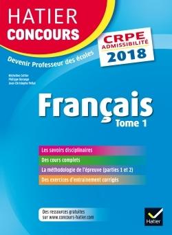 HATIER CONCOURS CRPE 2018 - FRANCAIS TOME 1 - EPREUVE ECRITE D'ADMISSIBILITE