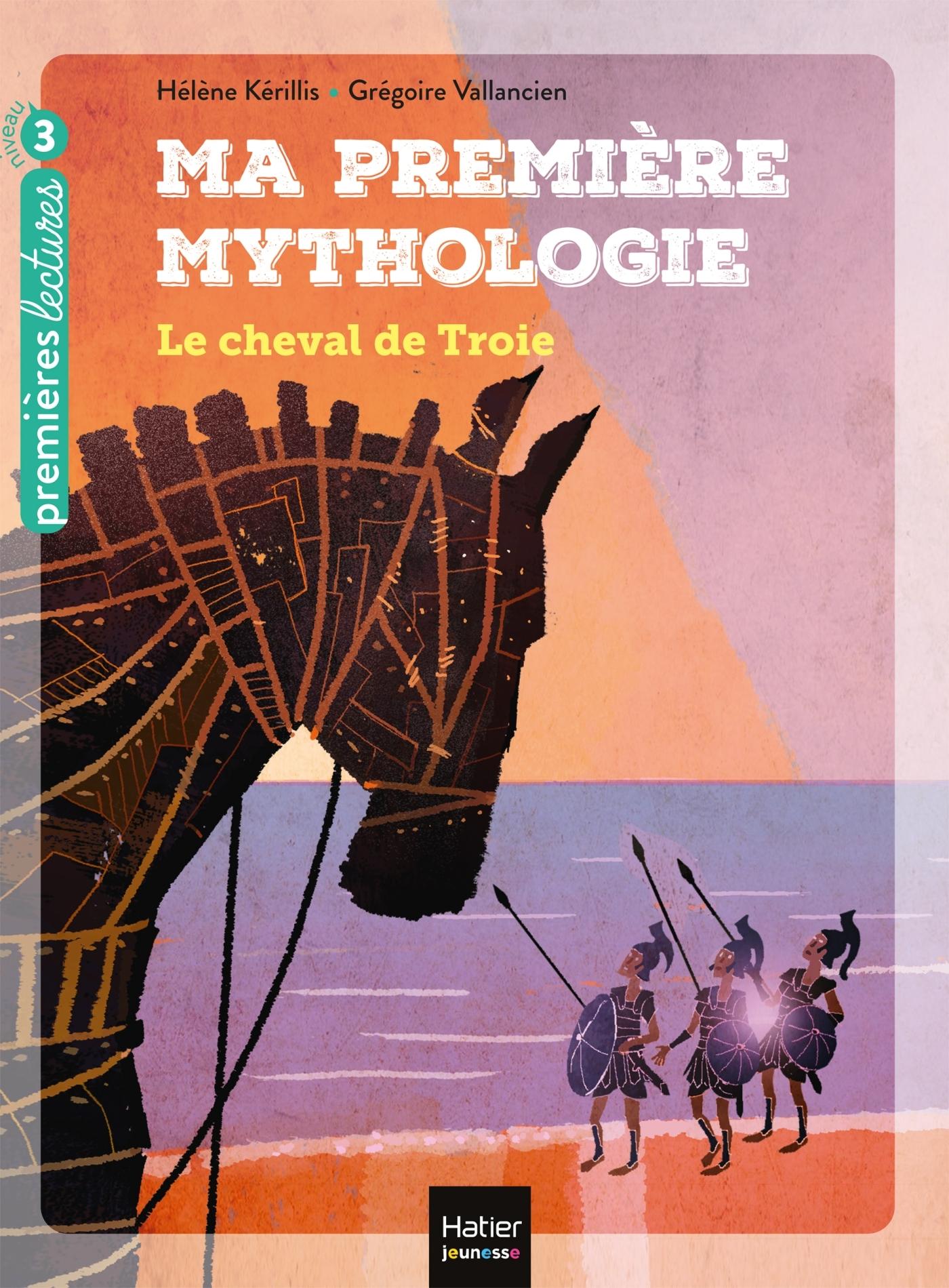 MA PREMIERE MYTHOLOGIE - T04 - LE CHEVAL DE TROIE