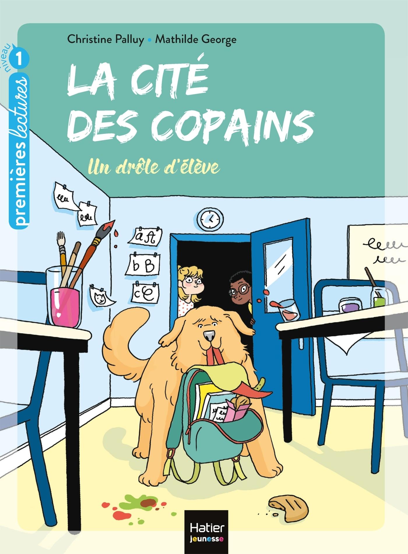 LA CITE DES COPAINS - T01 - UN DROLE D'ELEVE
