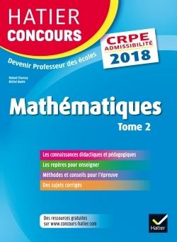 HATIER CONCOURS CRPE 2018 - MATHEMATIQUES TOME 2 - EPREUVE ECRITE D'ADMISSIBILITE