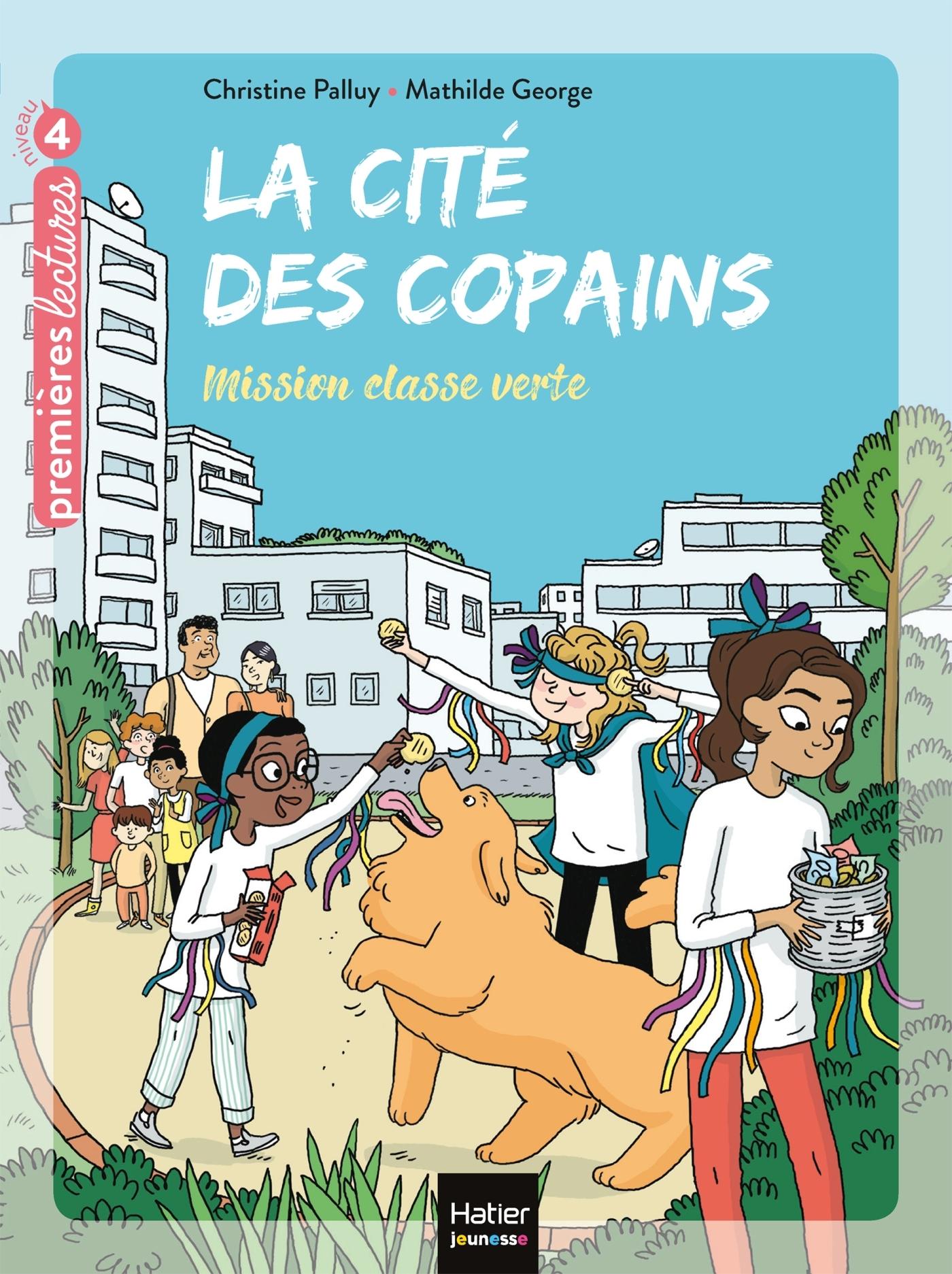 LA CITE DES COPAINS - T04 - MISSION CLASSE VERTE