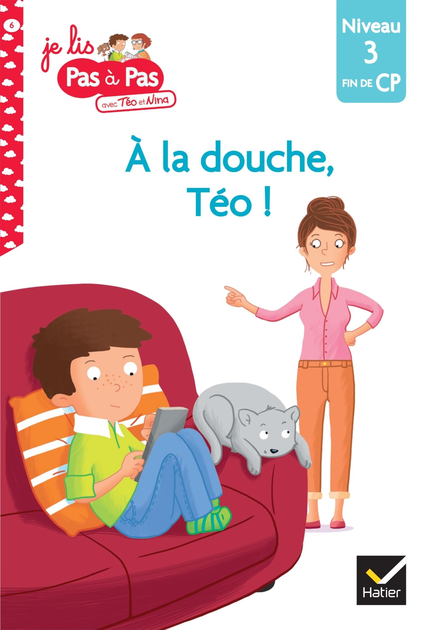 JE LIS PAS A PAS - T06 - A LA DOUCHE, TEO !
