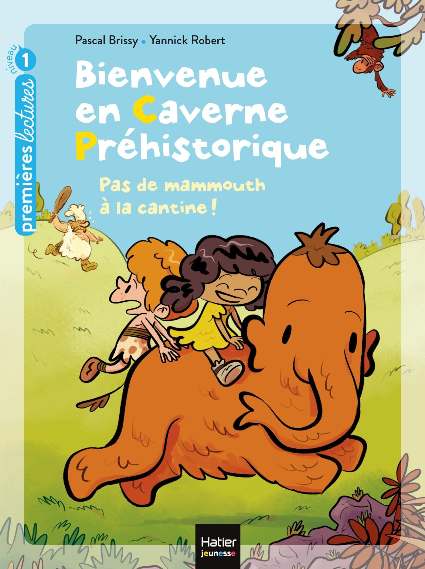 BIENVENUE EN CAVERNE PREHISTORIQUE - T04 - PAS DE MAMMOUTH A LA CANTINE !