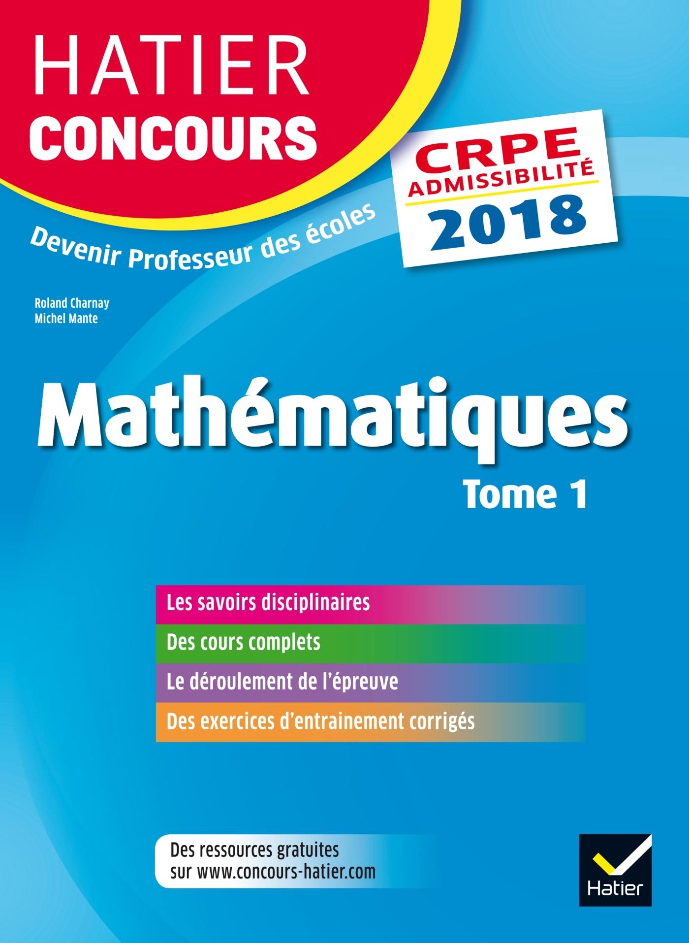 HATIER CONCOURS CRPE 2018 - MATHEMATIQUES TOME 1 - EPREUVE ECRITE D'ADMISSIBILITE