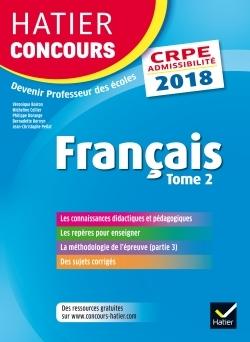 HATIER CONCOURS CRPE 2018 - FRANCAIS TOME 2 - EPREUVE ECRITE D'ADMISSIBILITE