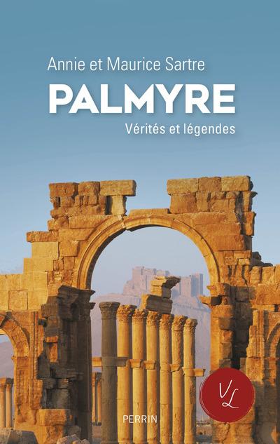 PALMYRE - VERITES ET LEGENDES