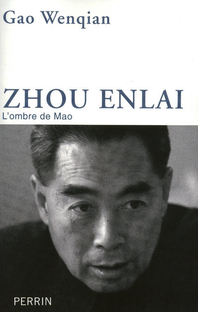 ZHOU ENLAI L'OMBRE DE MAO