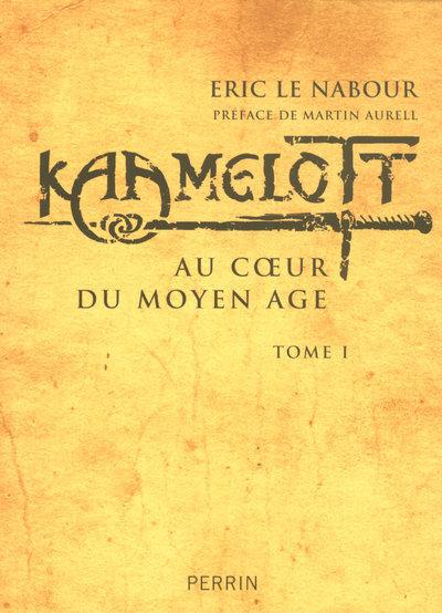 KAAMELOTT AU COEUR DU MOYEN AGE - VOL1