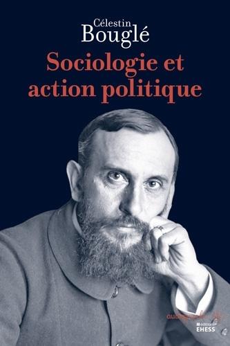 SOCIOLOGIE ET ACTION POLITIQUE