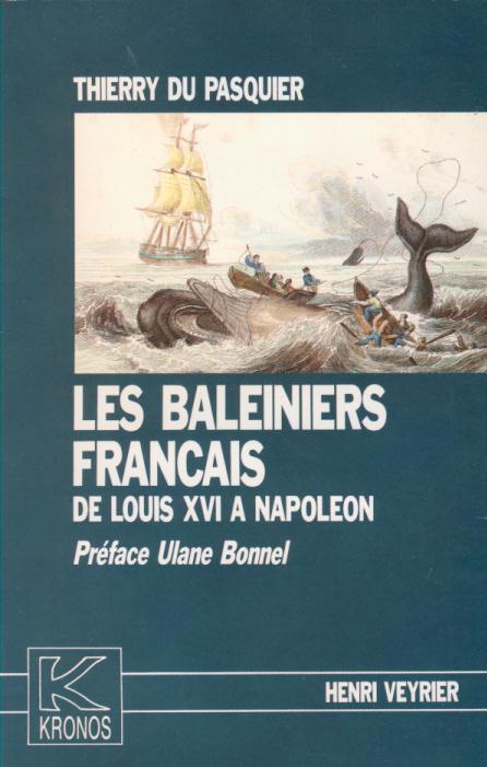 BALEINIERS FRANCAIS DE LOUIS XVI A NAPOLEON