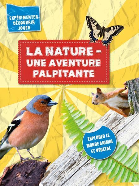 NATURE UNE AVENTURE PALPITANTE (LA)