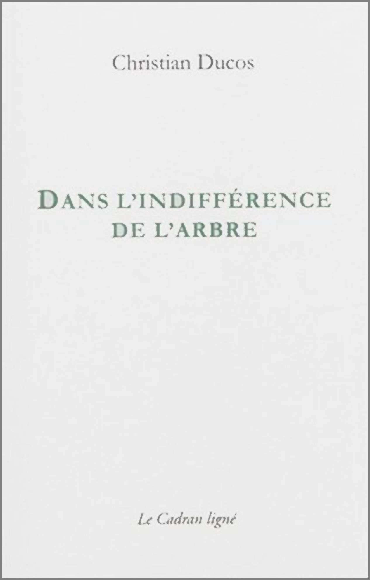 DANS L'INDIFFERENCE DE L'ARBRE