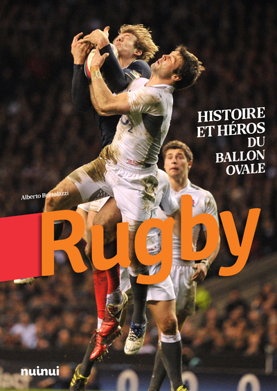 RUGBY - HISTOIRE ET HEROS DU BALLON OVALE