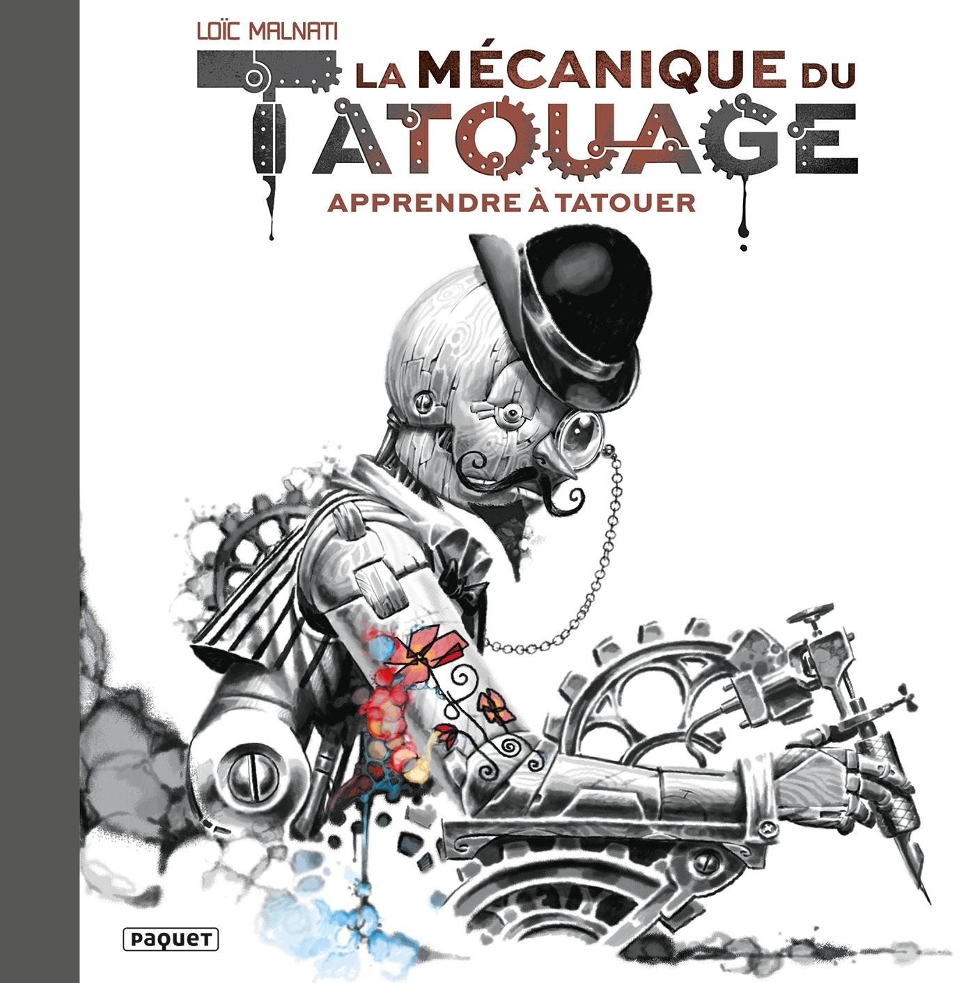 TATOO MECANIQUE - LA MECANIQUE DU TATOUAGE T1 - APPRENDRE A TATOUER