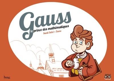 GAUSS, LE PRINCE DES MATHEMATIQUES