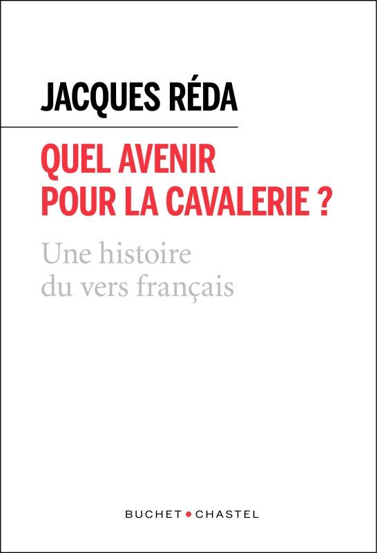 QUEL AVENIR POUR LA CAVALERIE ? - UNE HISTOIRE NATURELLE DU VERS FRANCAIS