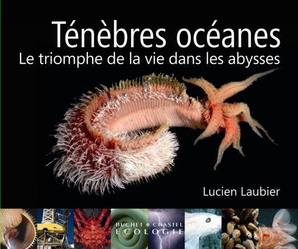 TENEBRES OCEANES LE TRIOMPHE DE LA VIE DANS LES ABYSSES