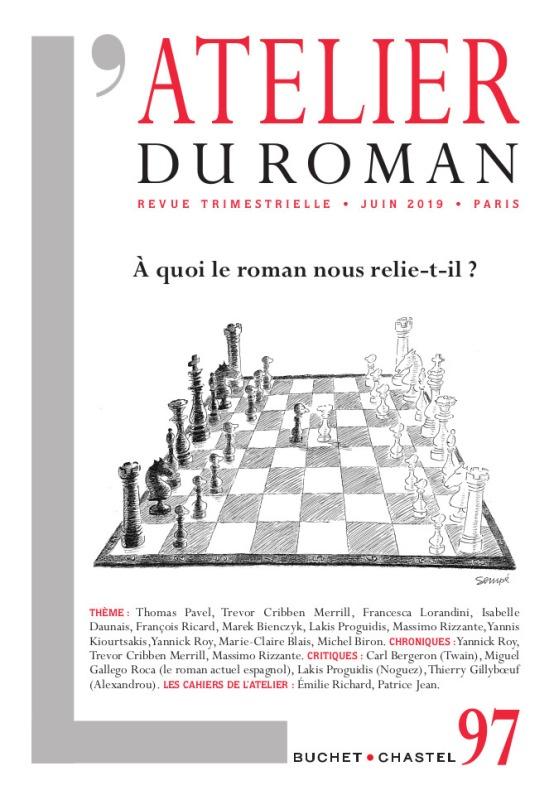 REVUE ATELIER DU ROMAN N 97 - A QUOI LE ROMAN NOUSRELIE-T-IL ?