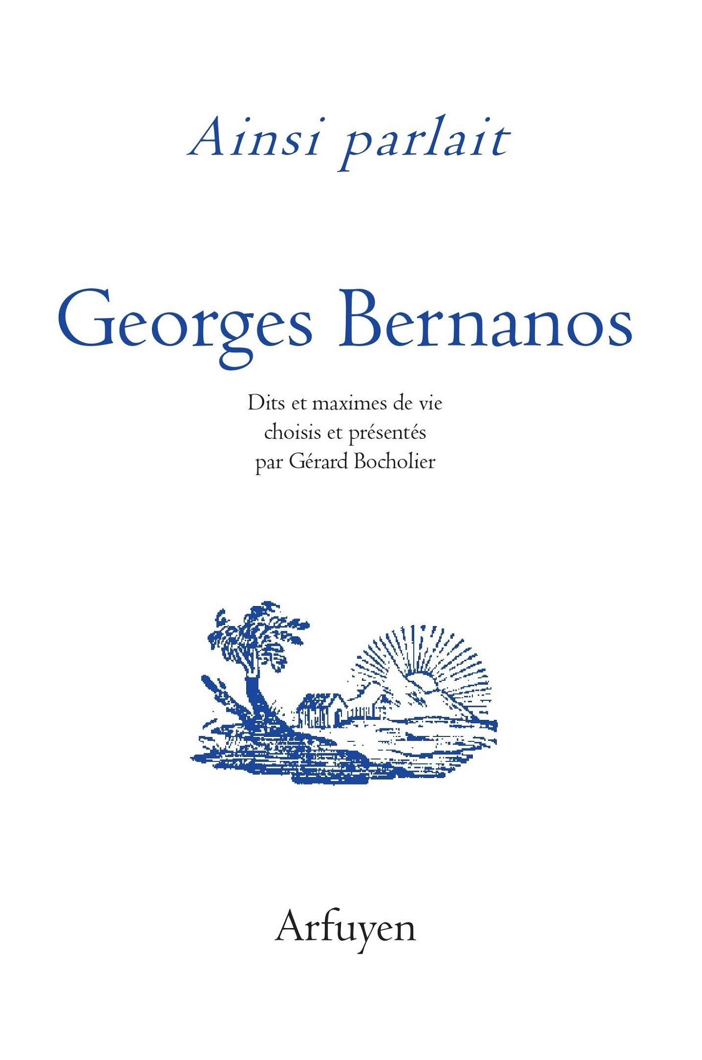 AINSI PARLAIT GEORGES BERNANOS - DITS ET MAXIMES DE VIE