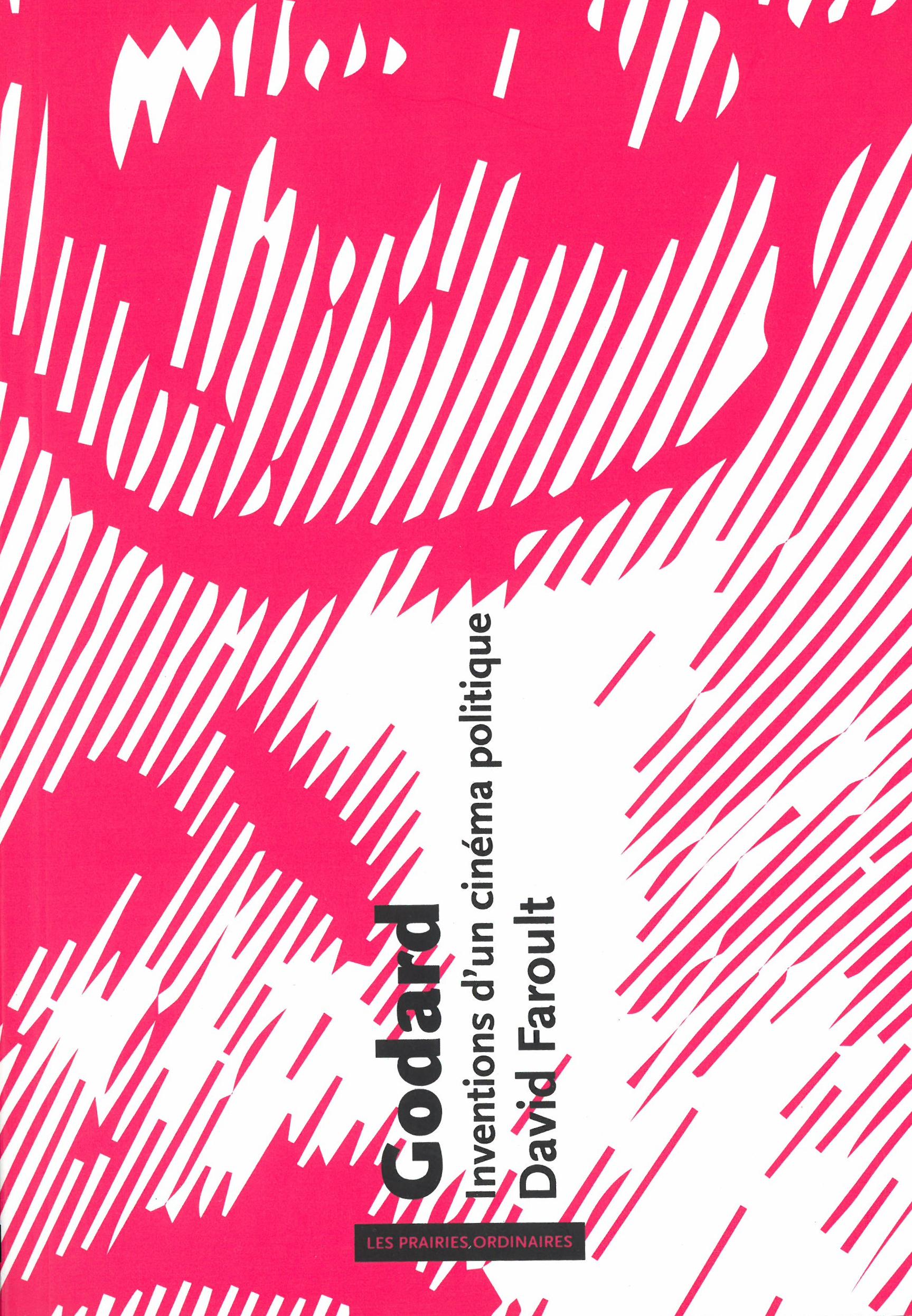 GODARD, INVENTIONS D'UN CINEMA POLITIQUE