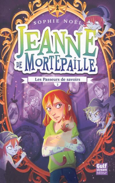 JEANNE DE MORTEPAILLE - TOME 2 LES PASSEURS DE SAVOIRS