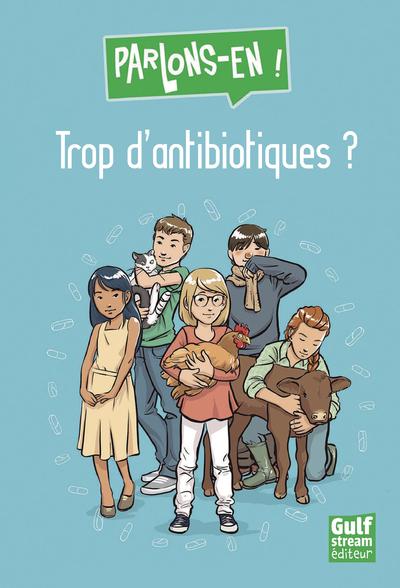 TROP D'ANTIBIOTIQUES ?