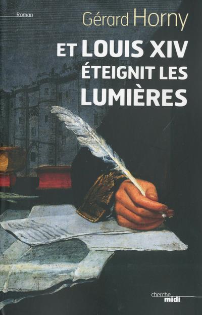 ET LOUIS XIV ETEIGNIT LES LUMIERES