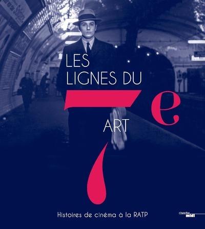 LES LIGNES DU 7E ART - HISTOIRES DE CINEMA A LA RATP