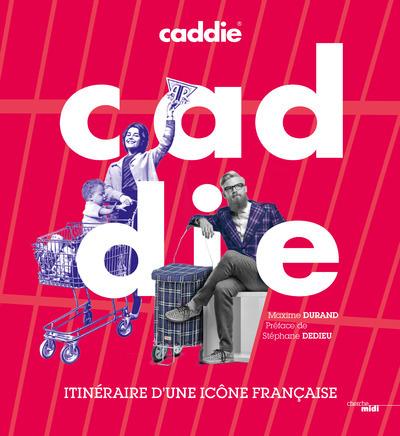 CADDIE, ITINERAIRE D'UNE ICONE