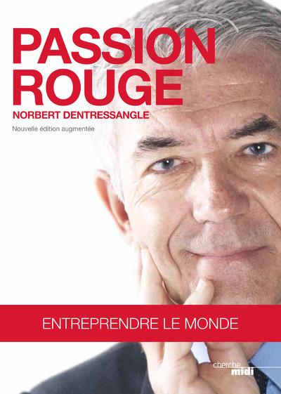 PASSION ROUGE - ENTREPRENDRE LE MONDE