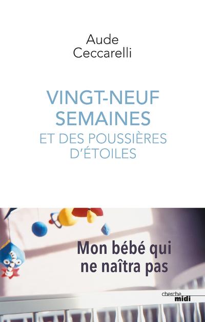VINGT-NEUF SEMAINES ET DES POUSSIERES D'ETOILES
