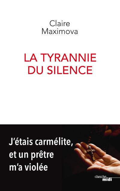 LA TYRANNIE DU SILENCE - J'ETAIS CARMELITE, ET UN PRETRE M'A VIOLEE