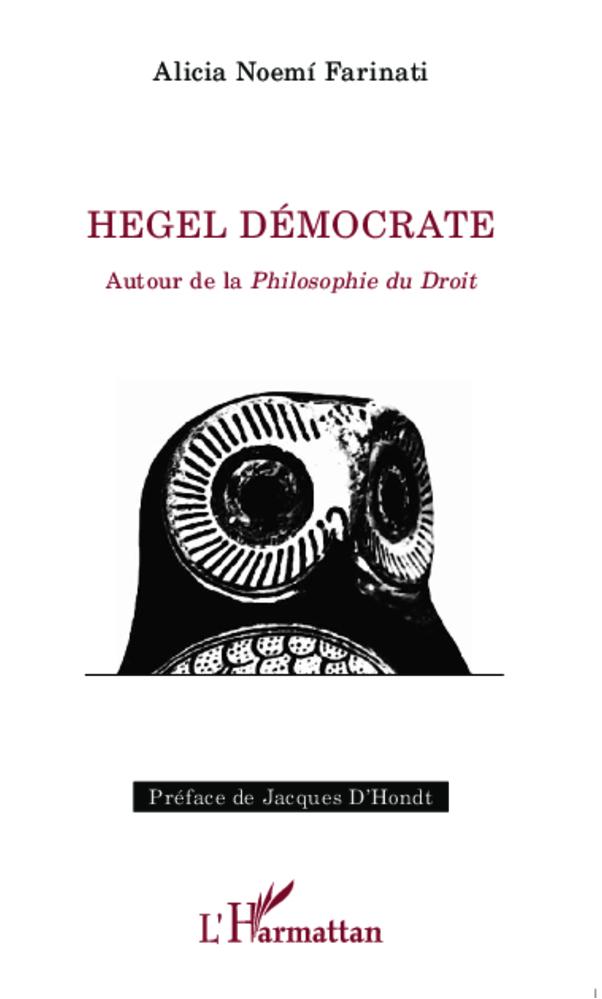 HEGEL DEMOCRATE AUTOUR DE LA PHILOSOPHIE DU DROIT