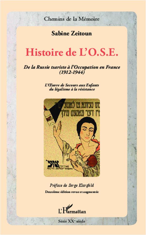 HISTOIRE DE L'OSE DE LA RUSSIE TSARISTE A L'OCCUPATION EN FRANCE 1912 1944 L'OEUVRE DE SECOURS AUX E