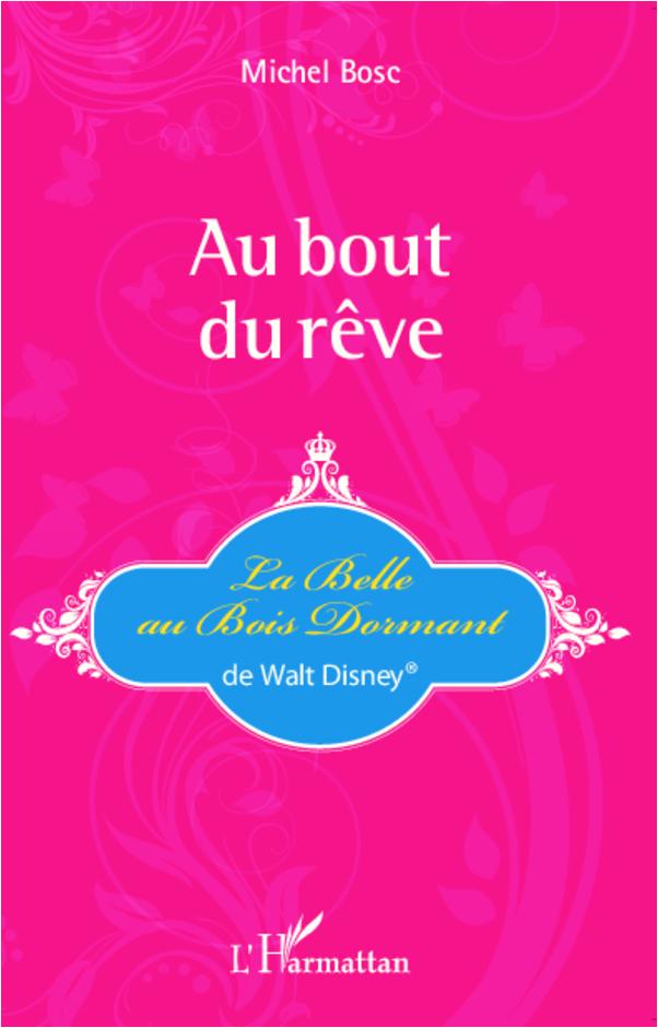 AU BOUT DU REVE LA BELLE AU BOIS DORMANT DE WALT DISNEY