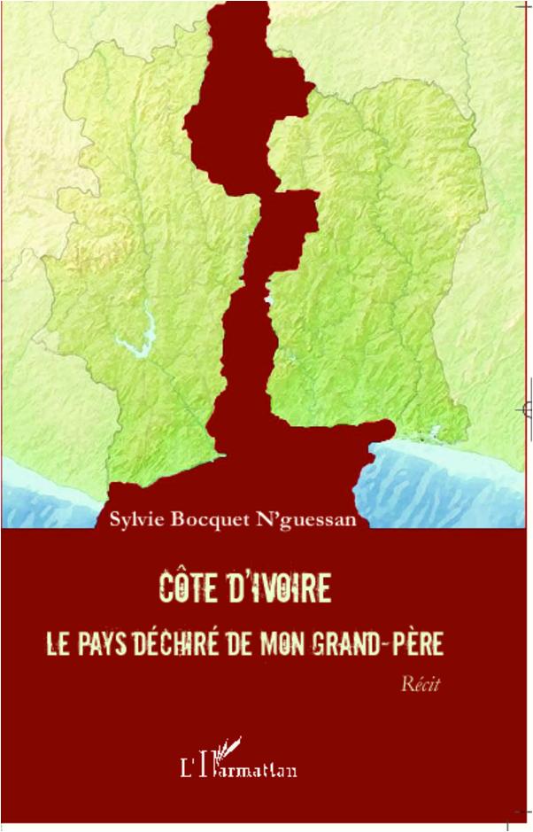 COTE D'IVOIRE LE PAYS DECHIRE DE MON GRAND PERE  RECIT